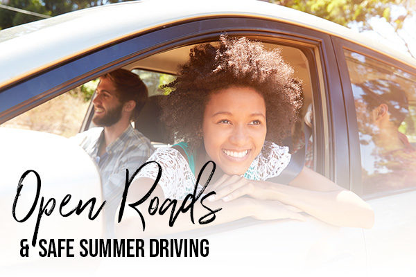 Open Roads and Safe Summer Driving